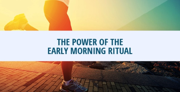The-Power-Of-The-Early-Morning-Ritual-Why-Science-Believes-It-Makes-For-A-High-Achieving-Leader